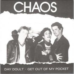 CHAOS - Day Doult / Get Out Of My Pocket