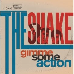 SHAKE, THE - Gimme Some Action
