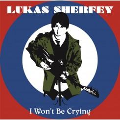 SHERFEY, LUKAS - I Won't Be...