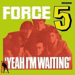 FORCE FIVE - Yeah I'm Waiting!