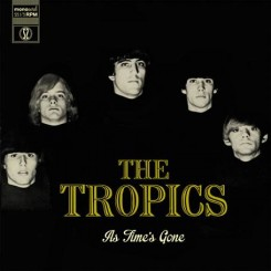 TROPICS, THE - As Time's Gone