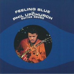 UPCHURCH, PHIL - Feeling Blue