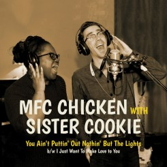 MCF CHICKEN & SISTER COOKIE...