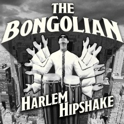BONGOLIAN, THE - Harlem...