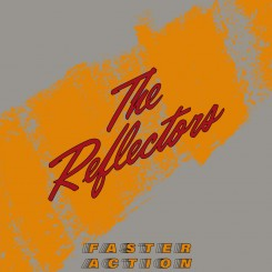 REFLECTORS, THE - Faster...
