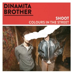 DINAMITA BROTHER - Shoot / Colours In The Street