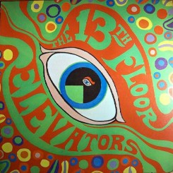 13TH FLOOR ELEVATORS, THE - The Psychedelic Sounds Of...