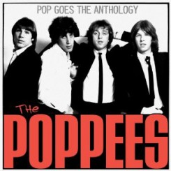 POPPEES, THE - Pop Goes The Anthology