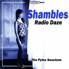 SHAMBLES, THE - Radio Daze. The Pyles Sessions Ep