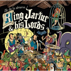 KING JARTUR & HIS LORDS - Ah De La Almena!!