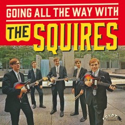 SQUIRES, THE - Going All The Way With The Squires