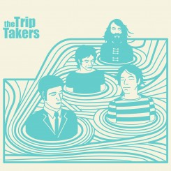 TRIP TAKERS, THE - S/T
