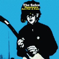 SAFES, THE - Hometown / Ace For A Face