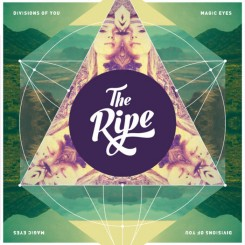 RIPE, THE - Divisions Of You / Magic Eyes