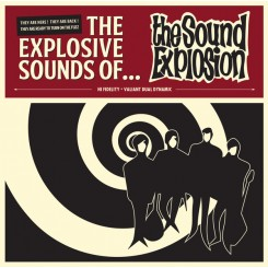 SOUND EXPLOSION, THE - The Explosive Sounds Of...