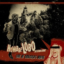HOMBRE LOBO INTERNACIONAL - Live At Dracula's House