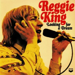 KING, REGGIE - Looking For A Dream
