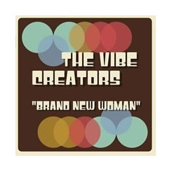 VIBE CREATORS, THE - Brand New Woman
