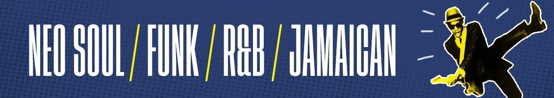 Neo Soul / Funk / R&B / Jamaican